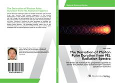 Bookcover of The Derivation of Photon Pulse Duration from FEL Radiation Spectra