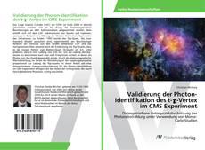 Buchcover von Validierung der Photon-Identifikation des t-ɣ-Vertex im CMS Experiment