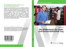 Buchcover von Der Bildbestand der Stadt- und Kantonsbibliothek Zug