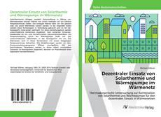Dezentraler Einsatz von Solarthermie und Wärmepumpe im Wärmenetz的封面