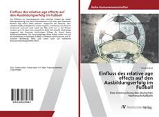 Buchcover von Einfluss des relative age effects auf den Ausbildungserfolg im Fußball