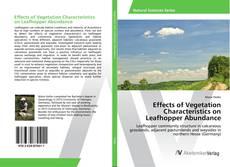 Bookcover of Effects of Vegetation Characteristics on Leafhopper Abundance