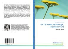 Bookcover of De l'Humain, de l'énergie, du mieux vivre