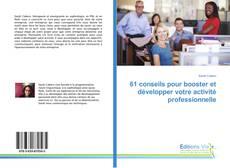 Bookcover of 61 conseils pour booster et développer votre activité professionnelle