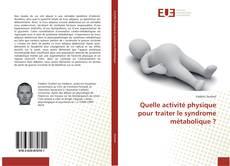 Bookcover of Quelle activité physique pour traiter le syndrome métabolique ?