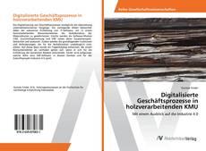 Bookcover of Digitalisierte Geschäftsprozesse in holzverarbeitenden KMU