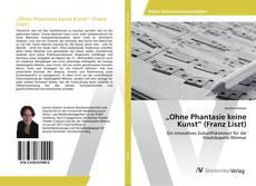 """Buchcover von """"Ohne Phantasie keine Kunst"""" (Franz Liszt)"""