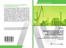 Energieverbrauch und Energiebedarf im industriellen Sektor kitap kapağı