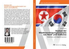 Bookcover of Analyse der Wiedervereinigungskonzepte von Nord- und Südkorea