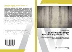 Buchcover von Sexuelle Gewalt gegen Frauen in Lagern im 20. Jh.