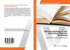 Lehrerausbildung in den deutschen Kolonien Russlands的封面