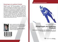 Buchcover von Skispringen als mediales Produkt