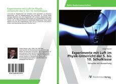 Portada del libro de Experimente mit Luft im Physik-Unterricht der 5. bis 10. Schulklasse