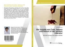 Bookcover of Die Suizide von Cato, Seneca und Petron in der antiken Literatur
