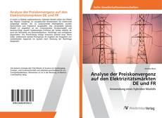 Capa do livro de Analyse der Preiskonvergenz auf den Elektrizitätsmärkten DE und FR