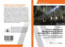 Capa do livro de 'Glocal' and Future Management of World Heritage Sites in Bethlehem