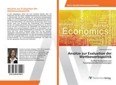 Bookcover of Ansätze zur Evaluation der Wettbewerbspolitik