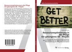 Ressourcenoptimierung in der Pflege Ein gelungenes OE - Projekt的封面
