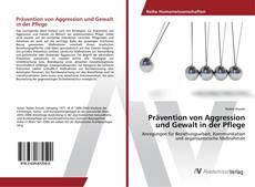 Bookcover of Prävention von Aggression und Gewalt in der Pflege