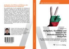 Aufgaben, Konflikte und Akteure der Demokratisierung in Bulgarien kitap kapağı
