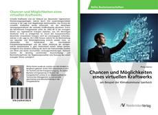 Bookcover of Chancen und Möglichkeiten eines virtuellen Kraftwerks