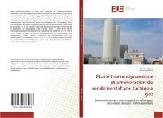 Couverture de Etude thermodynamique et amélioration du rendement d'une turbine à gaz