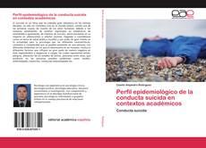 Portada del libro de Perfil epidemiológico de la conducta suicida en contextos académicos