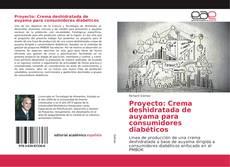 Bookcover of Proyecto: Crema deshidratada de auyama para consumidores diabéticos