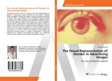 Bookcover of The Visual Representation of Gender in Advertising Images