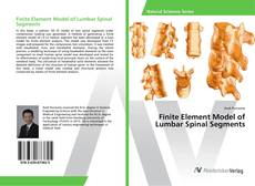 Bookcover of Finite Element Model of Lumbar Spinal Segments