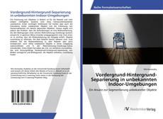 Borítókép a  Vordergrund-Hintergrund-Separierung in unbekannten Indoor-Umgebungen - hoz