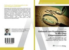 Bookcover of Gebrauch von Kryptographie in der alten Eidgenossenschaft