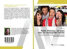 Bookcover of Public Viewing - als wäre man 'ne riesengroße Familie