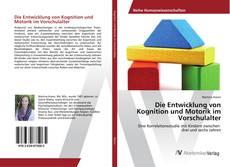 Обложка Die Entwicklung von Kognition und Motorik im Vorschulalter