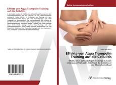 Buchcover von Effekte von Aqua Trampolin Training auf die Cellulitis