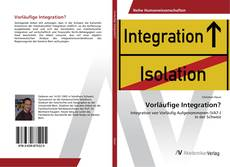 Bookcover of Vorläufige Integration?