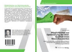 Bookcover of Möglichkeiten zur Optimierung der ökol. Qualität eines Massivbauwerkes
