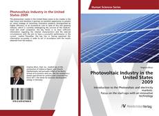 Bookcover of Photovoltaic Industry in the United States 2009