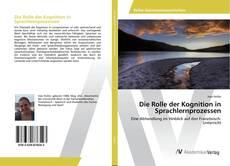 Bookcover of Die Rolle der Kognition in Sprachlernprozessen