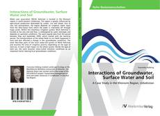 Bookcover of Interactions of Groundwater, Surface Water and Soil