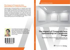 Bookcover of The Impact of Corporate Arts Sponsorship on Corporate Image
