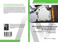 Wirtschaftlichkeitsbetrachtung RFID-Technik im Bereich Großwäschereien kitap kapağı