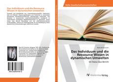 Das Individuum und die Ressource Wissen in dynamischen Umwelten的封面
