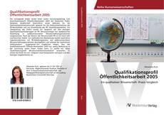 Bookcover of Qualifikationsprofil Öffentlichkeitsarbeit 2005