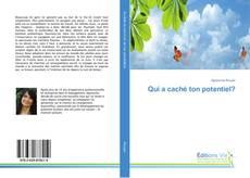 Bookcover of Qui a caché ton potentiel?