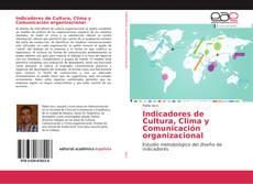 Indicadores de Cultura, Clima y Comunicación organizacional kitap kapağı