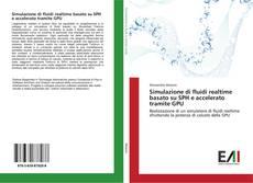 Buchcover von Simulazione di fluidi realtime basato su SPH e accelerato tramite GPU