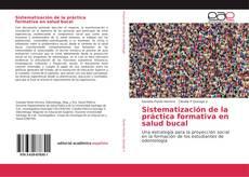 Bookcover of Sistematización de la práctica formativa en salud bucal
