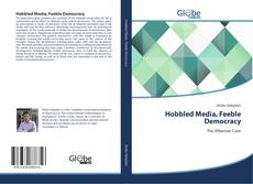 Обложка Hobbled Media, Feeble Democracy