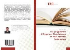 Les polyphénols d'Origanum Glandulosum et leurs activités biologiques的封面